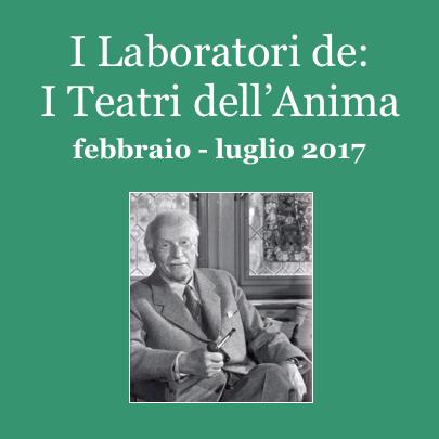 Mario Mengheri - Psicologo Psicoterapeuta Psicoanalista Livorno - Laboratori - I Teatri Dell Anima - Febbraio Luglio 2017