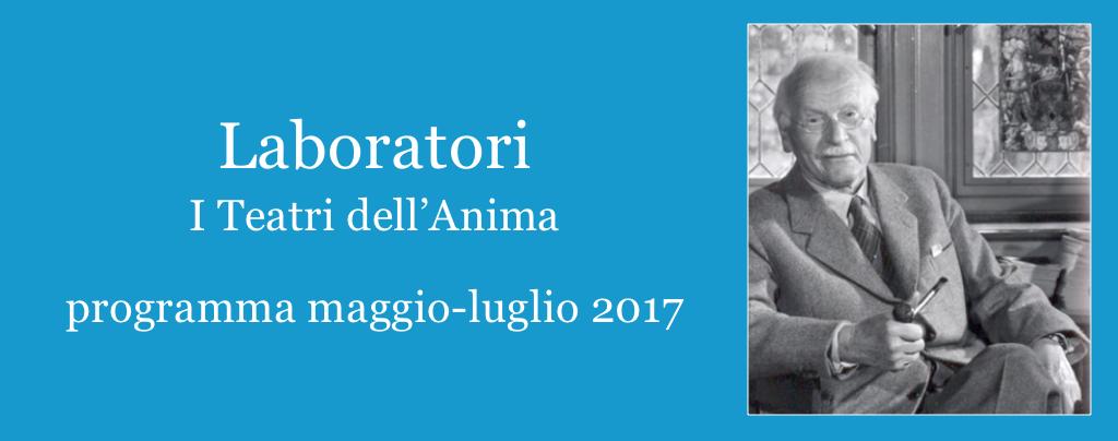 Mario Mengheri - Psicologo Psicoterapeuta Psicoanalista Livorno - Laboratori - I Teatri Dell Anima - Maggio Giugno 2017